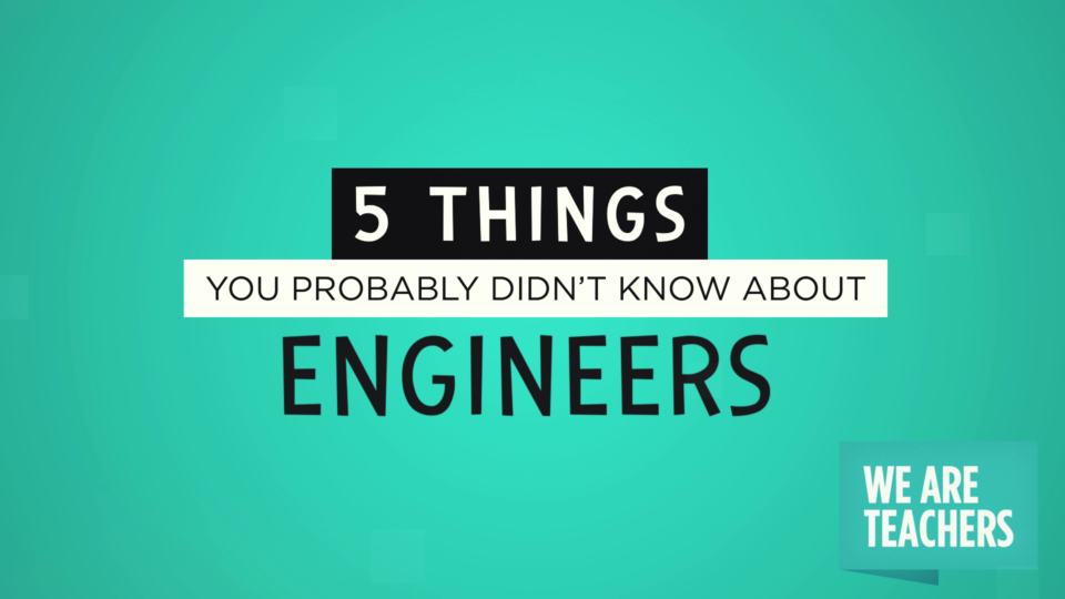 Five Things You Didn't Know About Engineers