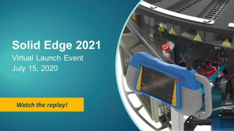 Solid Edge 2021 Virtual Launch Event Replay